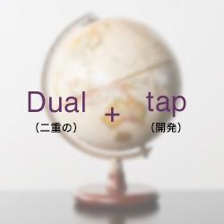 Dual + Tap